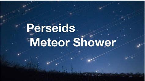 perseids meteor shower august  youtube