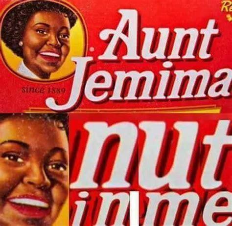 Aunt Jemima Meme - aunt jemima s nuts expand dong know your meme