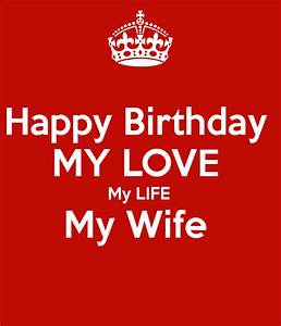Happy Birthday MY LOVE My LIFE My Wife Poster | My. Ali ...