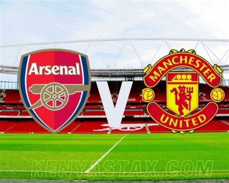 Arsenal V Man United:What time is Kick-off? What TV ...
