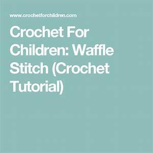 Waffle Stitch  Crochet Tutorial