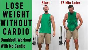 Dumbbell Workout To Lose Weight - 27 Min Weight Loss Workout