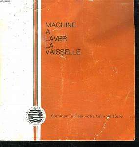 Machine à Laver La Vaisselle : notice machine a laver la vaisselle comment utiliser ~ Melissatoandfro.com Idées de Décoration