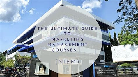 marketing management course the ultimate guide to marketing management courses nibm