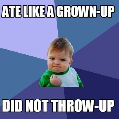 Up Meme - meme creator ate like a grown up did not throw up meme generator at memecreator org