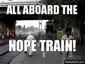 Nope Train | Nope | Know Your Meme