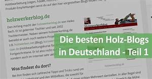 Die Besten Blogs : die besten holz blogs in deutschland teil 1 ~ A.2002-acura-tl-radio.info Haus und Dekorationen