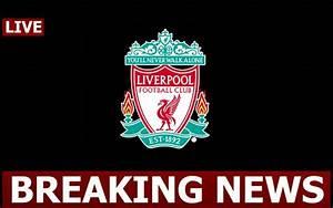 Liverpool FC Transfer News, Rumours & Gossip   CaughtOffside