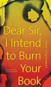 Dear Sir  I Intend To Burn Your Book By Lawrence Hill  Column