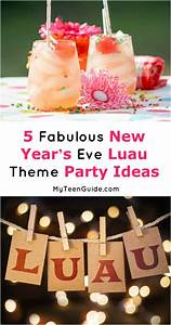 5 Fabulous New Year's Eve Luau Theme Party Ideas - My Teen ...
