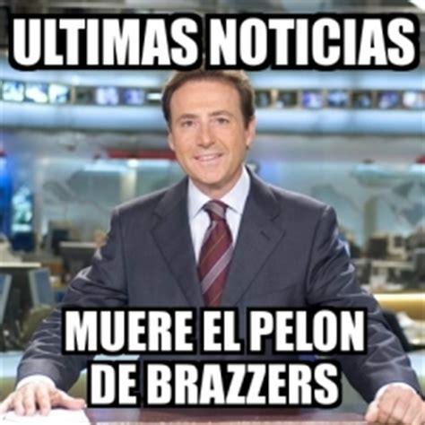 Brazzers Meme Generator - meme matias prats ultimas noticias muere el pelon de brazzers 4445919