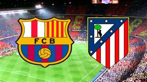VER BARCELONA VS ATLETICO MADRID EN VIVO ONLINE 14 DE ...