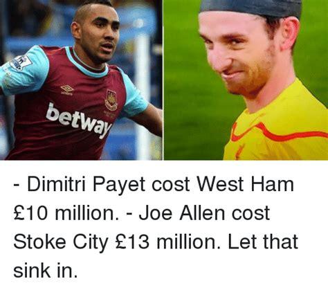 soccer meme umbro betwa dimitri payet cost west ham 163 10 million joe allen cost stoke city 163
