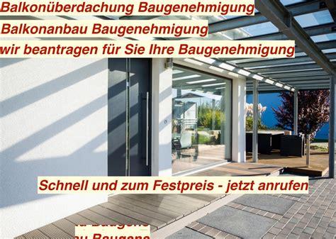 Wer Darf Bauantrag Stellen by Balkon 252 Berdachung Baugenehmigung Balkonanbau Bau