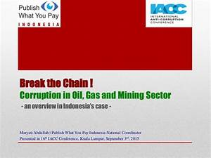 Break the Chain of Corruption in Oil, Gas and Mining Sector