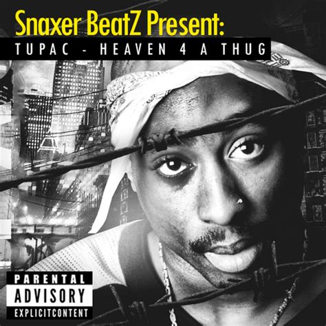 2pac 2pac heaven 4 a thug hosted by snaxer beatz