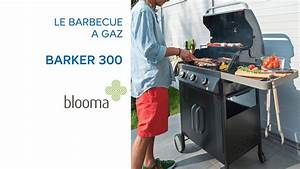Barbecue Blooma Gaz : barbecue gaz barker blooma 641673 castorama youtube ~ Premium-room.com Idées de Décoration