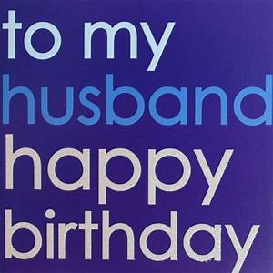 Happy Birthday To My Wonderful Husband! Just Keeps Getting ...