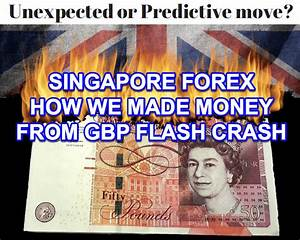 Singapore Forex - how we made money from GBP flash crash