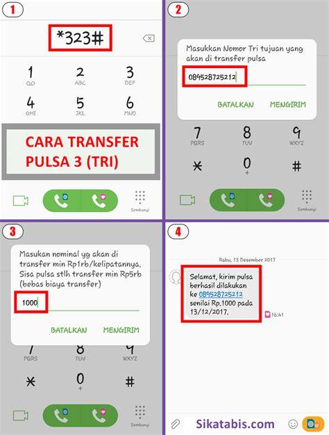 pulsa 3 rp 10 000 cara transfer pulsa 3 tri gratis 2018 sikatabis