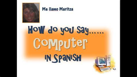 computer  spanish pronunciation youtube