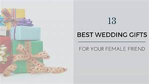 wedding present ideas for friends unusual navokalcom With the perfect wedding gift for a best friend