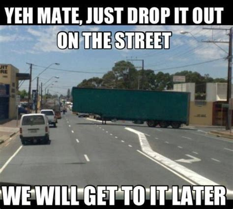 Funny Trucker Memes - trucking humor a collection of humor ideas to try flip out semi trucks and mondays