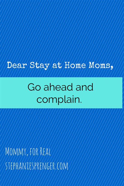 dear stay at home go ahead and complain for