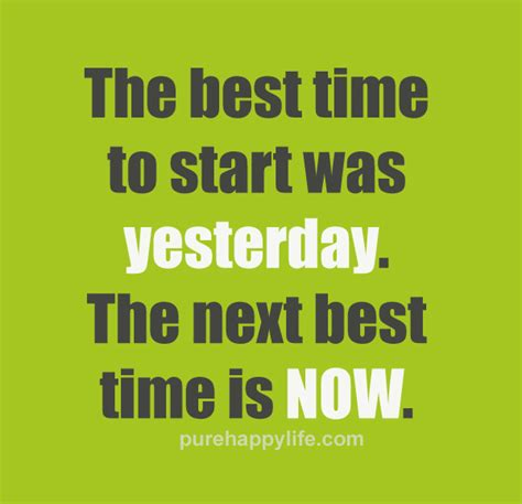 quote the best time to start was yesterday the next