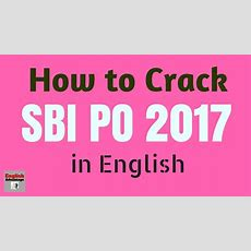 How To Crack Sbi Po Pre 2017  Best Strategy  In English
