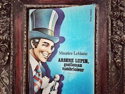 ArsÈne Lupin, Gentleman Cambrioleur De Maurice Leblanc