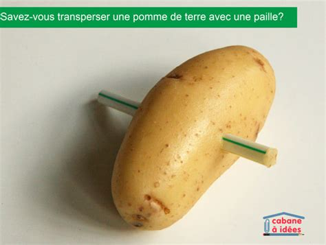pomme de terre en chambre savez vous transpercer une pomme de terre avec une paille