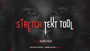 VIDEOHIVE STRETCH TEXT TOOL & GLITCH TITLES PACK FREE ...