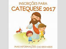 Estão abertas as inscrições para a Catequese e Crisma 2017