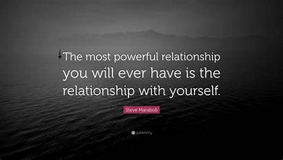 Powerful Relationship Ever Maraboli Steve Quote Quotes