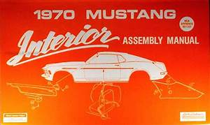 1970 Ford Mustang Sheet Metal Weld  U0026 Sealant Reprint Assembly Manual