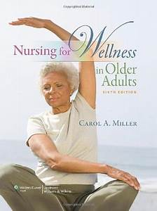 Nursing For Wellness In Older Adults Miller 6th Edition