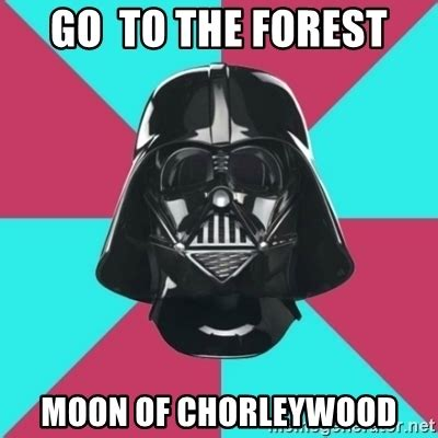 Darth Vader Meme Generator - go to the forest moon of chorleywood darth vader meme meme generator