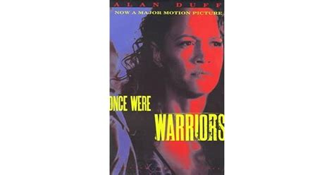 Once Were Warriors (Once Were Warriors Trilogy #1) by Alan ...