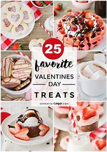25 Favorite Valentines Treats and Food Ideas - Somewhat Simple