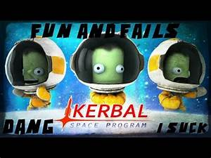 Kerbal Space Program Fun and Fails :D - YouTube