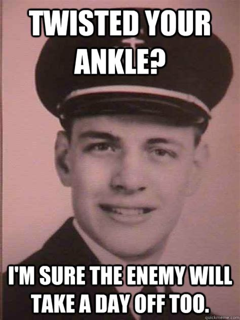 Twisted Memes - twisted your ankle i m sure the enemy will take a day off too condescending midshipman