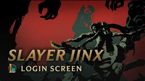 slayer jinx login screen league of legends