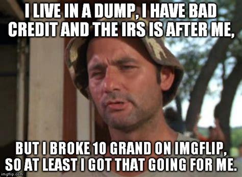 Bad Credit Meme - bad credit imgflip