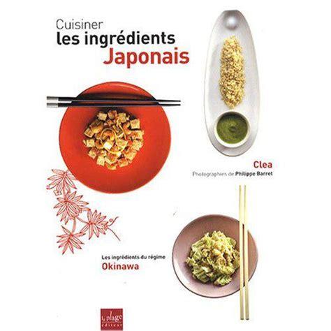 cuisiner le magazine cuisiner les ingrédients japonais livre de clea à