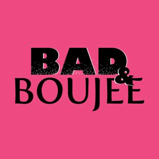 bad and boujee bad and boujee t shirts teepublic