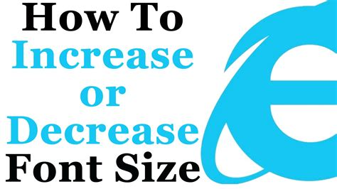 How To Increase Or Decrease Your Internet Explorer Font