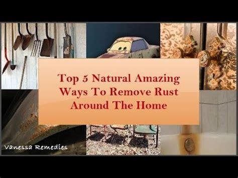 top 5 amazing ways to remove rust around the home