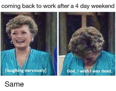 4 Day Weekend Meme - 25 best memes about dank memes dank memes