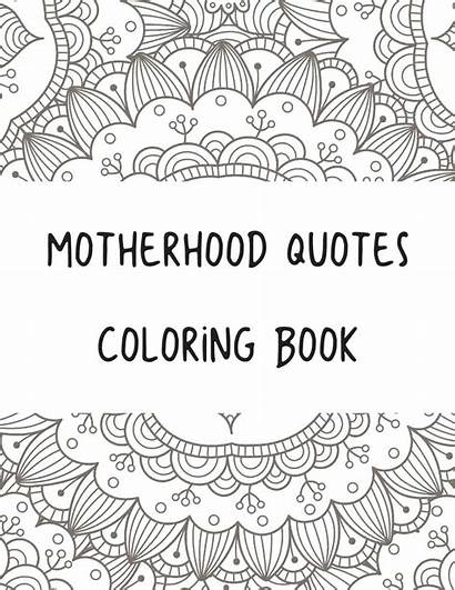Coloring Quotes Printable Pages Adult Motherhood Quote